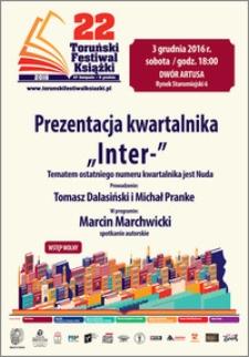 """22 Toruński Festiwal Książki 27 listopada-5 grudnia 2016 : Prezentacja Kwartalnika """"Inter-"""" […] 3 grudnia 2016"""