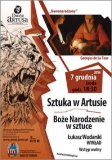 Sztuka w Artusie : Boże Narodzenie w sztuce : Łukasz Wudarski : wykład : 7 grudnia 2016