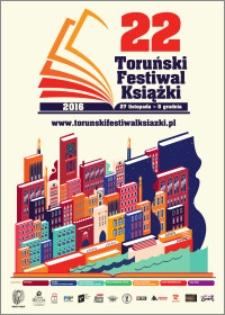 22 Toruński Festiwal Książki 27 listopada-5 grudnia 2016 : afisz