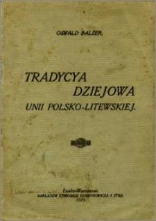 Tradycja dziejowa unii polsko-litewskiej