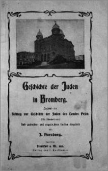 Geschichte der Juden in Bromberg : zugleich ein Beitrag zur Geschichte der Juden des Landes Posen