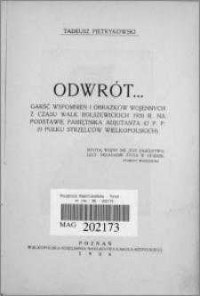 Odwrót... : garść wspomnień i obrazków wojennych z czasu walk bolszewickich 1920 r. na podstawie pamiętnika adjutanta p.p. (9 Pułku Strzelców Wielkopolskich)