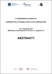 """Abstrakty IV. Konferencji DARIAH-PL : 16-17 listopada 2017 : """"Humanistyka cyfrowa a instytucje dziedzictwa"""""""