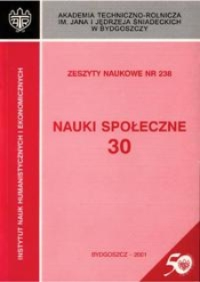 Zeszyty Naukowe. Nauki Społeczne / Akademia Techniczno-Rolnicza im. Jana i Jędrzeja Śniadeckich w Bydgoszczy, z.30 (238), 2001