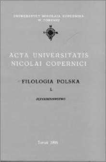 Acta Universitatis Nicolai Copernici. Nauki Humanistyczno-Społeczne. Filologia Polska, z. 50 (324), 1998