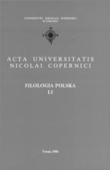 Acta Universitatis Nicolai Copernici. Nauki Humanistyczno-Społeczne. Filologia Polska, z. 51 (325), 1998