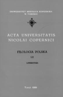 Acta Universitatis Nicolai Copernici. Nauki Humanistyczno-Społeczne. Filologia Polska, z. 52 (334), 1999