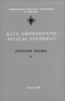 Acta Universitatis Nicolai Copernici. Nauki Humanistyczno-Społeczne. Filologia Polska, z. 55 (347), 2001