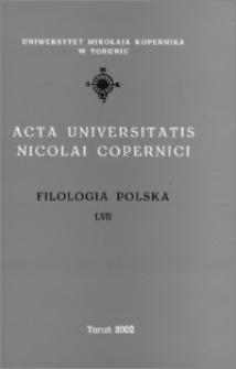 Acta Universitatis Nicolai Copernici. Nauki Humanistyczno-Społeczne. Filologia Polska, z. 57 (354), 2002