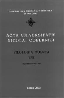 Acta Universitatis Nicolai Copernici. Nauki Humanistyczno-Społeczne. Filologia Polska, z. 58 (359), 2003
