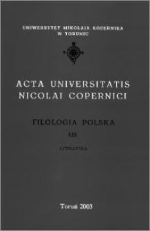 Acta Universitatis Nicolai Copernici. Nauki Humanistyczno-Społeczne. Filologia Polska, z. 59 (363), 2003