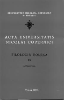 Acta Universitatis Nicolai Copernici. Nauki Humanistyczno-Społeczne. Filologia Polska, z. 60 (366), 2004