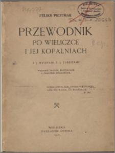 Przewodnik po Wieliczce i jej kopalniach : z 7 rycinami i 3 tablicami