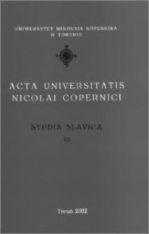Acta Universitatis Nicolai Copernici. Nauki Humanistyczno-Społeczne. Studia Slavica, z. 7 (358), 2002
