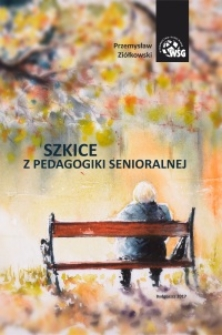 Szkice z pedagogiki senioralnej