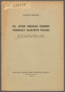 Ks. Józef Herman Osiński, pierwszy elektryk polski : (w 150-tą rocznicę ogłoszenia drukiem pierwszej polskiej książki elektrotechnicznej)