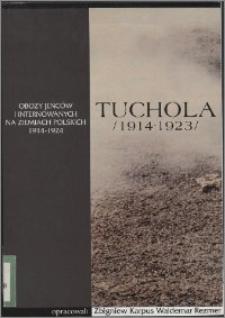 Tuchola : obóz jeńców i internowanych 1914-1923 [Cz. 1]