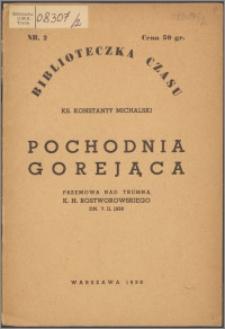 Pochodnia gorejąca : przemowa nad trumną K. H. Rostworowskiego dn. 7.II.1938