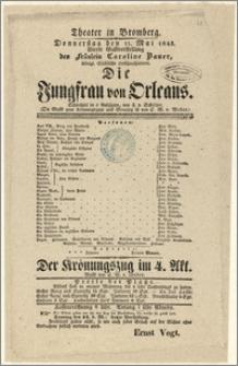[Afisz:] Die Jungfrau von Orleans. Schauspiel in 6 Aufzügen, von Friedrich v. Schiller