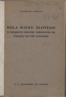 Rola wieku złotego w dziejowym procesie formowania się polskiej kultury duchowej