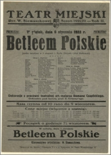 [Afisz:] Betleem Polskie. Jasełka narodowe w 3 obrazach L. Rydla