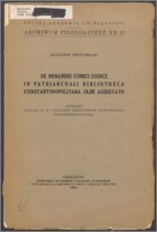 De Menandri comici codice in Patriarchali Bibliotheca Constantinopolitana olim asservato