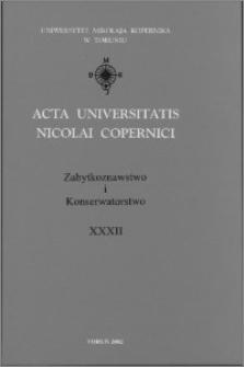 Acta Universitatis Nicolai Copernici. Nauki Humanistyczno-Społeczne. Zabytkoznawstwo i Konserwatorstwo, z. 32 (344), 2002