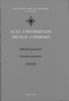 Acta Universitatis Nicolai Copernici. Nauki Humanistyczno-Społeczne. Zabytkoznawstwo i Konserwatorstwo, z. 33 (355), 2002