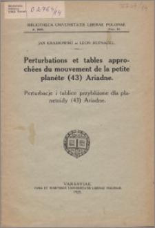 Perturbations et tables approchées du mouvement de la petite planète (43) Ariadne