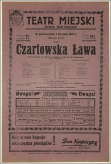 [Afisz:] Czartowska Ława. Sztuka ludowa w 4 aktach ze śpiewami i tańcami I. K. Galasiewicza