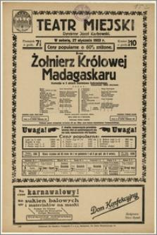 [Afisz:] Żołnierz Królowej Madagaskaru. Komedja w 3 aktach Stanisława Dobrzańskiego