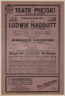 [Afisz:] Ludwik Narbutt. Poemat dramatyczny w 3 aktach Stefanji Tuchołkowej