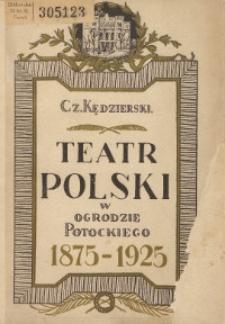 Teatr Polski w Ogrodzie Potockiego w Poznaniu : 1875-1925