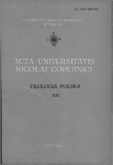 Acta Universitatis Nicolai Copernici. Nauki Humanistyczno-Społeczne. Filologia Polska, z. 21 (126), 1982