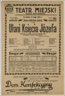 [Afisz:] Ułani Księcia Józefa. Krotochwila w 4 aktach z czasów Ks. Warszawskiego ze śpiewami i tańcami. Napisał Mazur