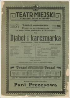 [Afisz:] Djabeł i Karczmarka. Komedja fantastyczna w 3 aktach Stefana Krzywoszewskiego