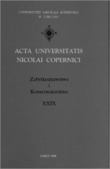 Acta Universitatis Nicolai Copernici. Nauki Humanistyczno-Społeczne. Zabytkoznawstwo i Konserwatorstwo, z. 29 (326), 1998
