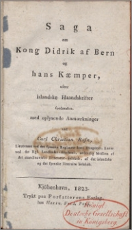 Saga om kong Didrik af Bern og hans Kæmper, efter islandske Haandskrifter fordansket, med oplysende Anmærkninger