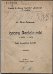 Ignacy Danielewski (1829-1907) : szkic biograficzno-literacki