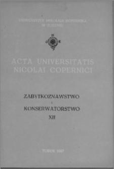 Acta Universitatis Nicolai Copernici. Nauki Humanistyczno-Społeczne. Zabytkoznawstwo i Konserwatorstwo, z. 12 (164), 1987