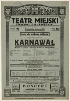 [Afisz:] Karnawał. Wodewil ze śpiewami i tańcami w 4 aktach C. Danielewskiego