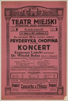 [Afisz:] Koncert. Ku uczczeniu 75-tej rocznicy śmierci Fryderyka Chopina (17.10.1849)