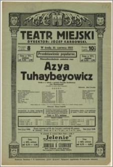 [Afisz:] Azya Tuhaybeyowicz. Sztuka w 4 aktach z powieści Henryka Sienkiewicza Pan Wołodyjowski