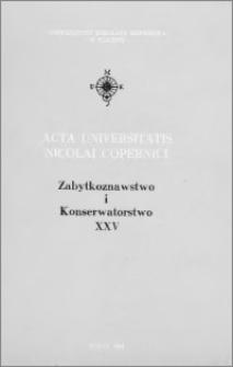 Acta Universitatis Nicolai Copernici. Nauki Humanistyczno-Społeczne. Zabytkoznawstwo i Konserwatorstwo, z. 25 (293), 1994