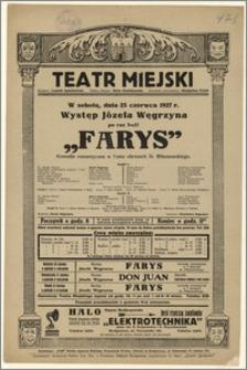 [Afisz:] Farys. Komedja romantyczna w 7-miu obrazach St. Miłaszewskiego