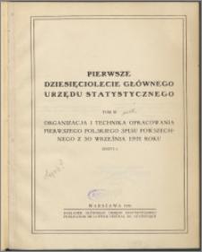 Pierwsze dziesięciolecie Głównego Urzędu Statystycznego T. 3, z. 1, Organizacja i technika opracowania pierwszego polskiego spisu powszechnego z 30 września 1921 roku