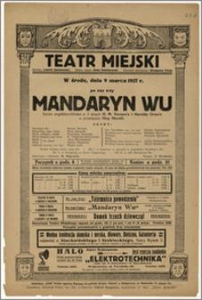 [Afisz:] Mandaryn Wu. Sztuka angielsko-chińska w 3 aktach H. M. Vernon'a i Harolda Oven'a