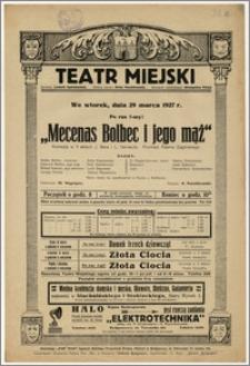 [Afisz:] Mecenas Bolbec i jego mąż. Komedja w 3 aktach J. Bera i L. Verneuila