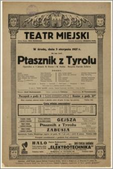 [Afisz:] Ptasznik z Tyrolu. Operetka w 3 aktach M. Westa i W. Helda