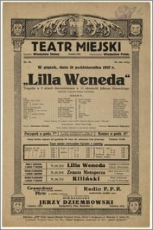 [Afisz:] Lilla Weneda. Tragedja w 5 aktach (inscenizowana w 12 obrazach) Juljusza Słowackiego